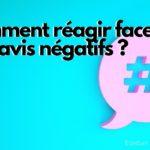 Comment réagir face aux avis négatifs ?
