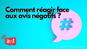 Réagir avis négatifs