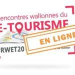 Rencontres Wallonnes du E-Tourisme – #RWET 2020 Online
